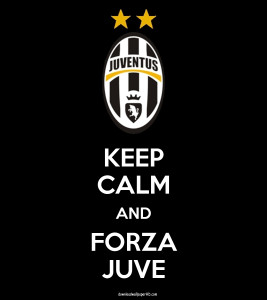 Keep Calm and Forza Juve